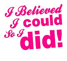I Believed I Could Workout Gym Exercise Photographic Print
