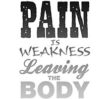 Pain Is Weakness Leaving The Body Workout Gym  Photographic Print