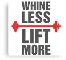 Whine Less Lift More Workout Gym Exercise Canvas Print