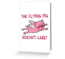 The flying pig doesn't care Greeting Card
