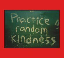 Practice random kindness Kids Tee