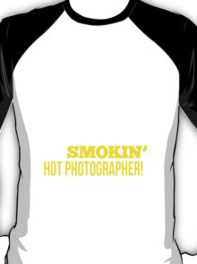 Sorry, this guy is already taken by a smokin' hot Photographer T-Shirt