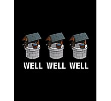Well Well Well Photographic Print
