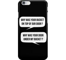 The door and the bucket iPhone Case/Skin