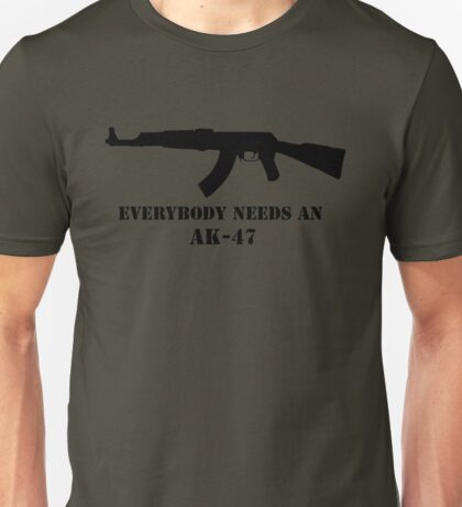 Everybody needs an AK Unisex T-Shirt