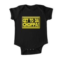 Get To Da Choppa! One Piece - Short Sleeve