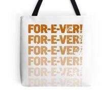 INFINITELY FOR-E-VER  Tote Bag