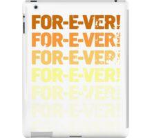 INFINITELY FOR-E-VER  iPad Case/Skin