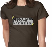 """Normalness Leads to Sadness"" AmazingPhil quote tee Womens Fitted T-Shirt"