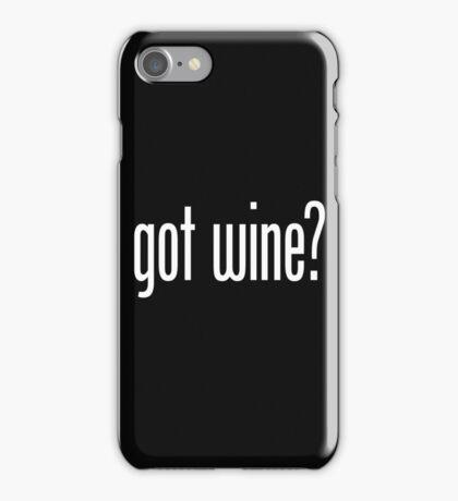 got wine? iPhone Case/Skin