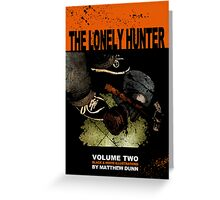 The Lonely Hunter Vol.2 Cover Greeting Card