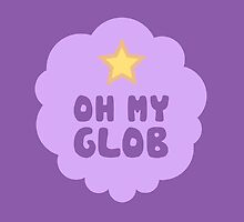 Oh My Glob by LovelyKouga