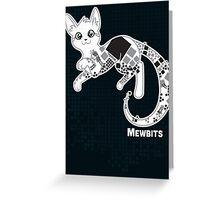 Mewbits Greeting Card
