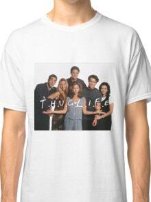 F.r.i.e.n.d.s - Thug Life Classic T-Shirt