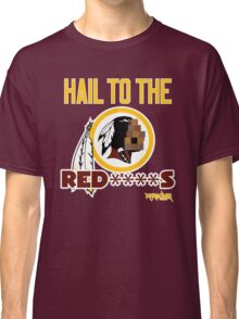Hail to the Red****s!! Classic T-Shirt