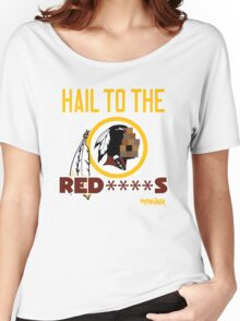 Hail to the Red****s!! Women's Relaxed Fit T-Shirt