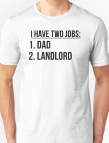 Two Jobs Dad And Landlord T-Shirt