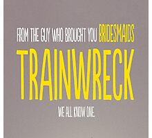 Trainwreck with Amy Schumer Photographic Print