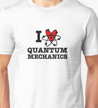 I Love Quantum Mechanics Unisex T-Shirt