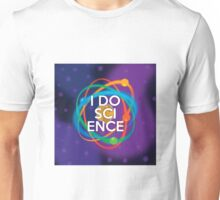 I DO SCIENCE Unisex T-Shirt