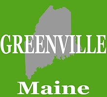 Greenville Maine State City and Town Pride  by KWJphotoart