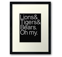 Lions and Tigers and Bears Framed Print