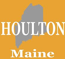 Houlton Maine State City and Town Pride  by KWJphotoart