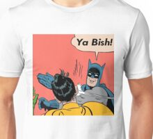 Ya Bish! Unisex T-Shirt
