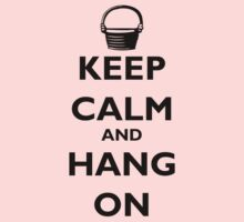 Keep Calm and Hang On Kids Clothes