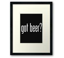 got beer? Framed Print