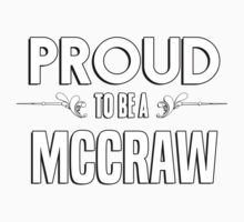 Proud to be a Mccraw. Show your pride if your last name or surname is Mccraw Kids Clothes