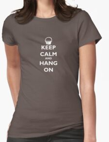 Keep Calm and Hang On (white) T-Shirt