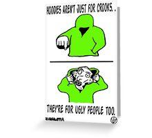 Ugly Hoodie Greeting Card