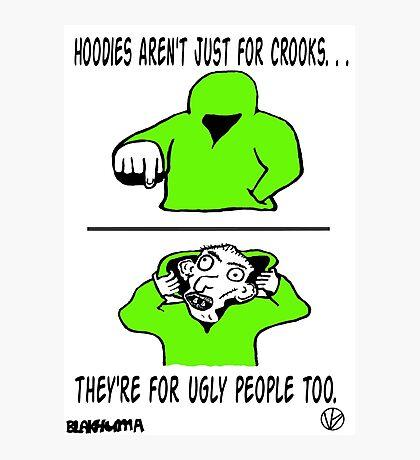 Ugly Hoodie Photographic Print