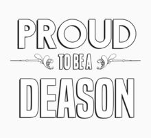 Proud to be a Deason. Show your pride if your last name or surname is Deason Kids Clothes
