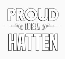 Proud to be a Hatten. Show your pride if your last name or surname is Hatten Kids Clothes