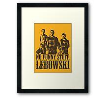 The Big Lebowski Nihilists No Funny Stuff Lebowski T-Shirt Framed Print