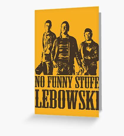 The Big Lebowski Nihilists No Funny Stuff Lebowski T-Shirt Greeting Card