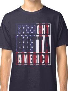 Patriotic Straight Outta America Classic T-Shirt
