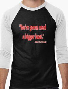 """You're gonna need a bigger boat."" - Martin Brody Men's Baseball ¾ T-Shirt"