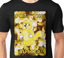 Pat the Butter! Unisex T-Shirt