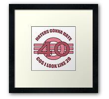 40th Birthday Humor Framed Print