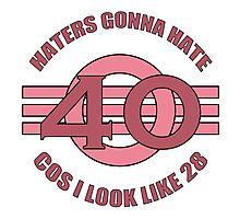 40th Birthday Humor Photographic Print