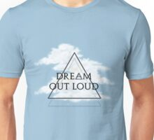 Dream Out Loud Unisex T-Shirt