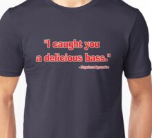 """""""I caught you a delicious bass."""" - Napoleon Dynamite Unisex T-Shirt"""