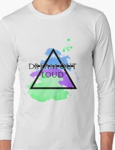 Dream Out Loud Watercolor Long Sleeve T-Shirt