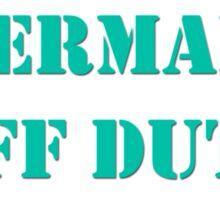 Mermaid Off Duty Sticker