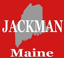 Jackman Maine State City and Town Pride  by KWJphotoart
