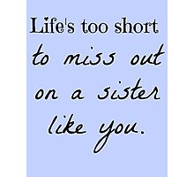 A Sister Like You Photographic Print
