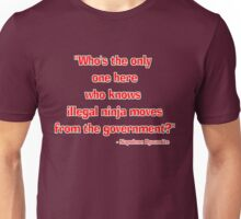 """Illegal ninja moves!"" - Napoleon Dynamite  Unisex T-Shirt"